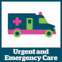 Urgent and Emergency Care
